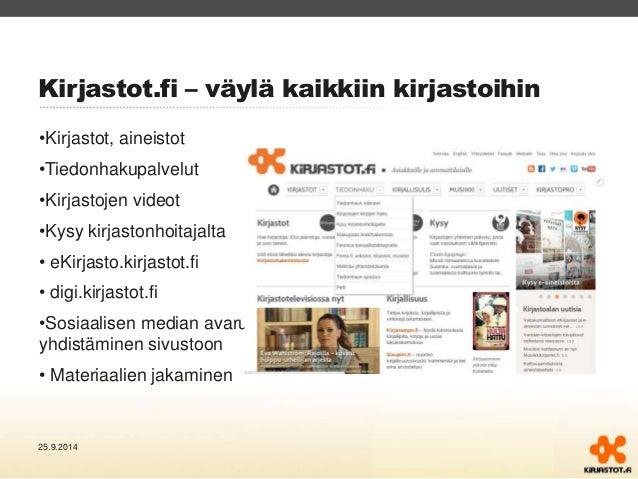 Kirjastot.fi – väylä kaikkiin kirjastoihin  •Kirjastot, aineistot  •Tiedonhakupalvelut  •Kirjastojen videot  •Kysy kirjast...