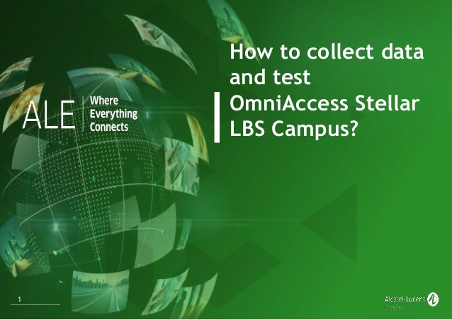 1 How to collect data and test OmniAccess Stellar LBS Campus?