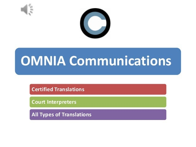 OMNIA Communications Certified Translations Court Interpreters All Types of Translations