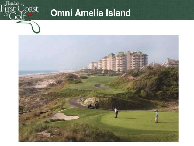 Omni Amelia Island Plantation  Florida's First Coast of Golf Florida's First Coast of Golf