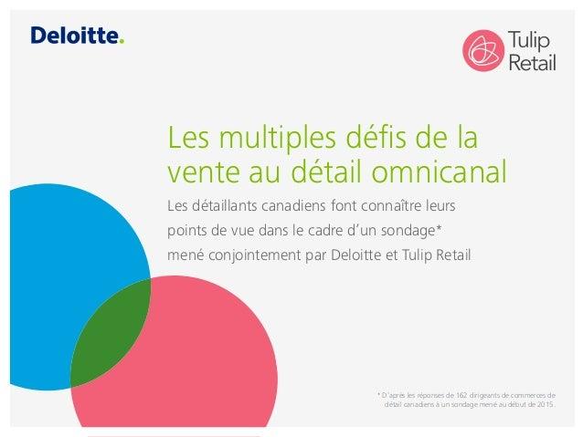 Les multiples défis de la vente au détail omnicanal Les détaillants canadiens font connaître leurs points de vue dans le c...