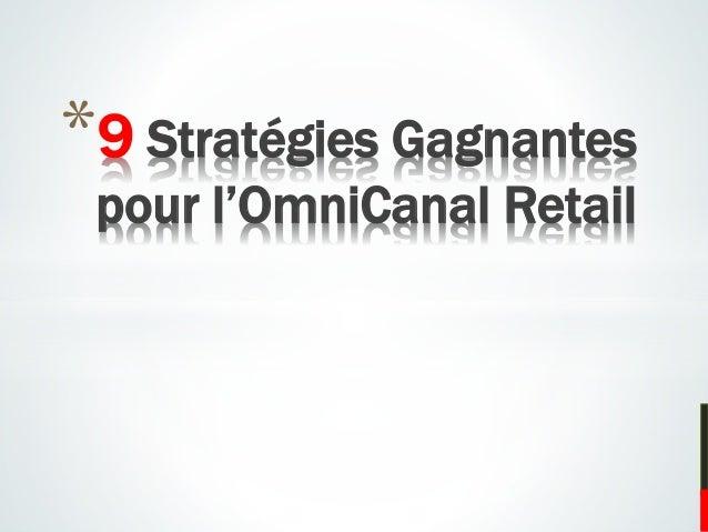 *9 Stratégies Gagnantes pour l'OmniCanal Retail