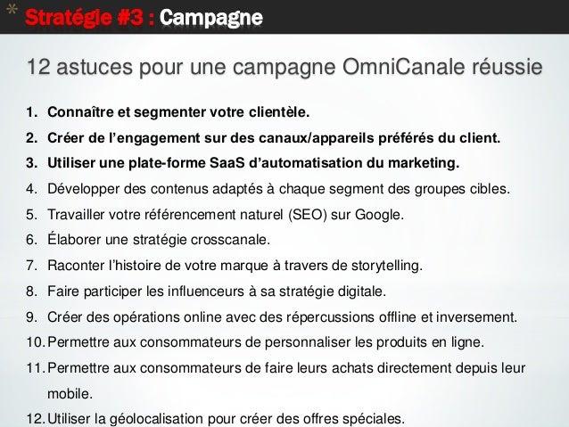 15 * Stratégie #3 : Campagne 12 astuces pour une campagne OmniCanale réussie 1. Connaître et segmenter votre clientèle. 2....