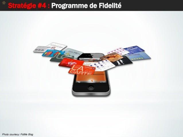 * Stratégie #4 : Programme de Fidelité Photo courtesy: FidMe Blog