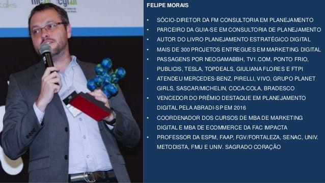 FELIPE MORAIS • SÓCIO-DIRETOR DA FM CONSULTORIA EM PLANEJAMENTO • PARCEIRO DA GUIA-SE EM CONSULTORIA DE PLANEJAMENTO • AUT...