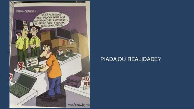 PIADA OU REALIDADE?