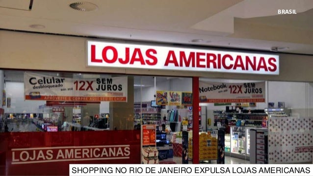 BRASIL SHOPPING NO RIO DE JANEIRO EXPULSA LOJAS AMERICANAS