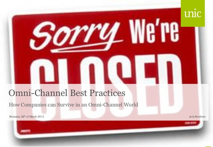 Omni-Channel Best PracticesHow Companies can Survive in an Omni-Channel WorldBrussels, 28th of March 2012                 ...