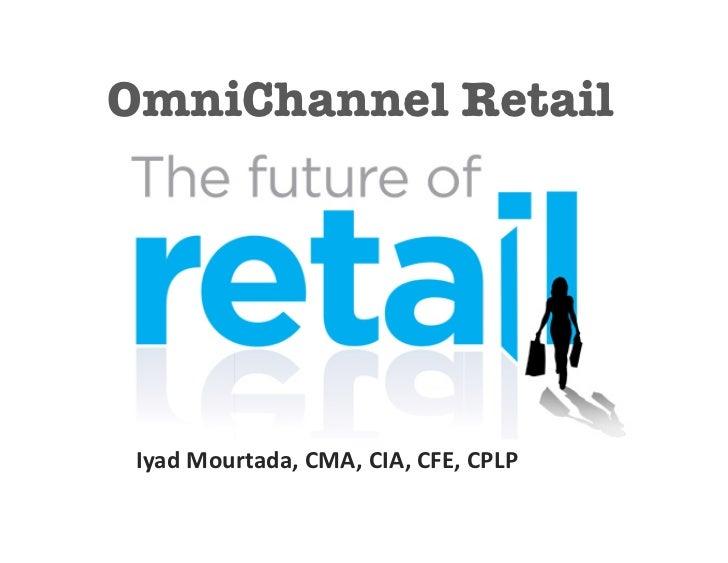 OmniChannel Retail  Iyad Mourtada, CMA, CIA, CFE, CPLP