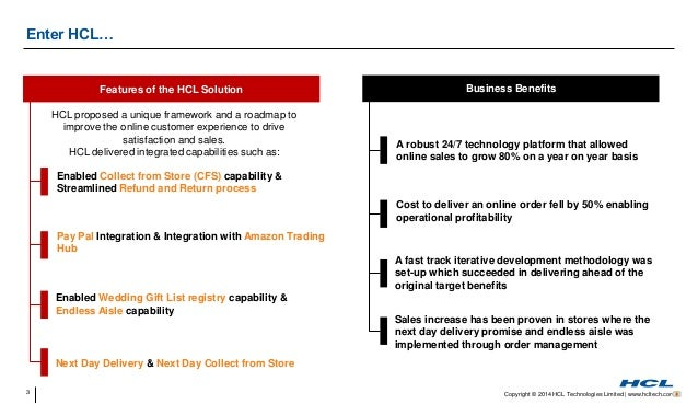 3 Copyright © 2014 HCL Technologies Limited   www.hcltech.com Business Benefits Sales increase has been proven in stores w...