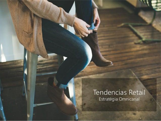 Tendencias Retail Estratégia Omnicanal