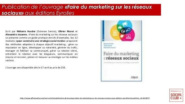 Ecrit par Mélanie Hossler (Extreme Sensio), Olivier Murat et Alexandre Jouanne, «Faire du marketing sur les réseaux sociau...