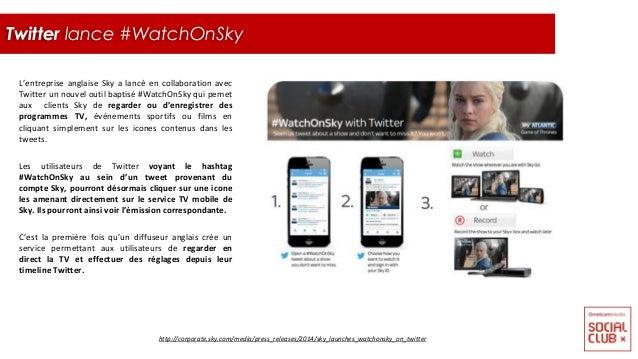 L'entreprise anglaise Sky a lancé en collaboration avec Twitter un nouvel outil baptisé #WatchOnSky qui pemet aux clients ...