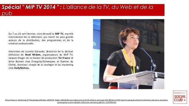 Du 7 au 10 avril dernier, s'est déroulé le MIP TV, marché international de la télévision, qui réunit les plus grands acteu...