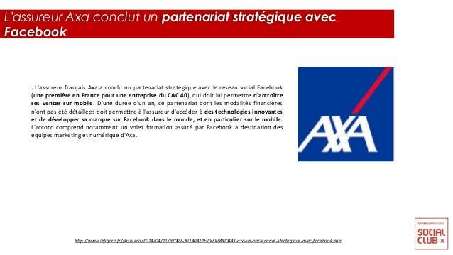 . L'assureur français Axa a conclu un partenariat stratégique avec le réseau social Facebook (une première en France pour ...