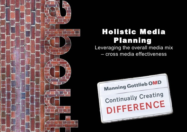 Holistic Media Planning   Leveraging the overall media mix – cross media effectiveness