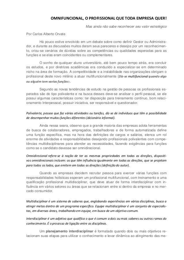 OMNIFUNCIONAL, O PROFISSIONAL QUE TODA EMPRESA QUER! Mas ainda não sabe reconhecer seu valor estratégico Por Carlos Albert...