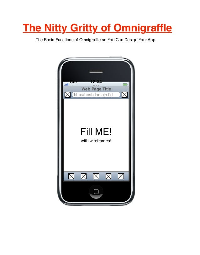 The Nitty Gritty of Omnigraffle  The Basic Functions of Omnigraffle so You Can Design Your App.                   Car     12...