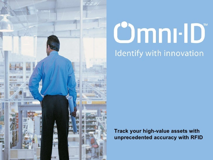 Real world solutions, real world results Track your high-value assets with unprecedented accuracy   with RFID