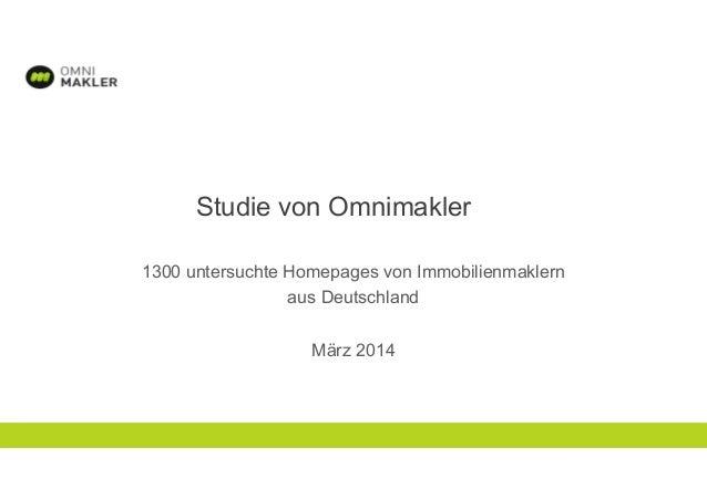 Copyright cs83 GmbH VERTRAULICHVERTRAULICH Studie von Omnimakler 1300 untersuchte Homepages von Immobilienmaklern aus Deut...