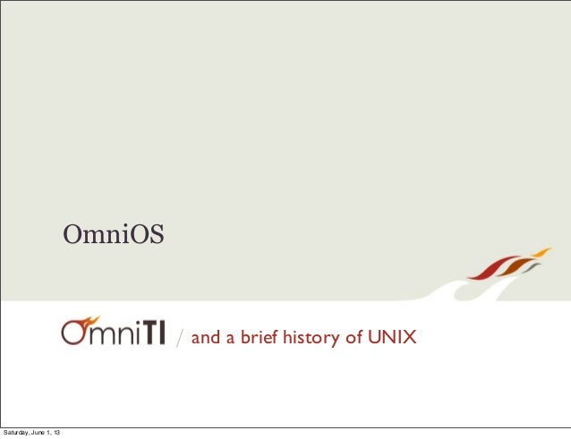 /OmniOSand a brief history of UNIXSaturday, June 1, 13