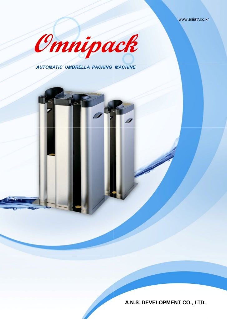 www.asiatr.co.krOmnipackAUTOMATIC UMBRELLA PACKING MACHINE                              A.N.S. DEVELOPMENT CO., LTD.