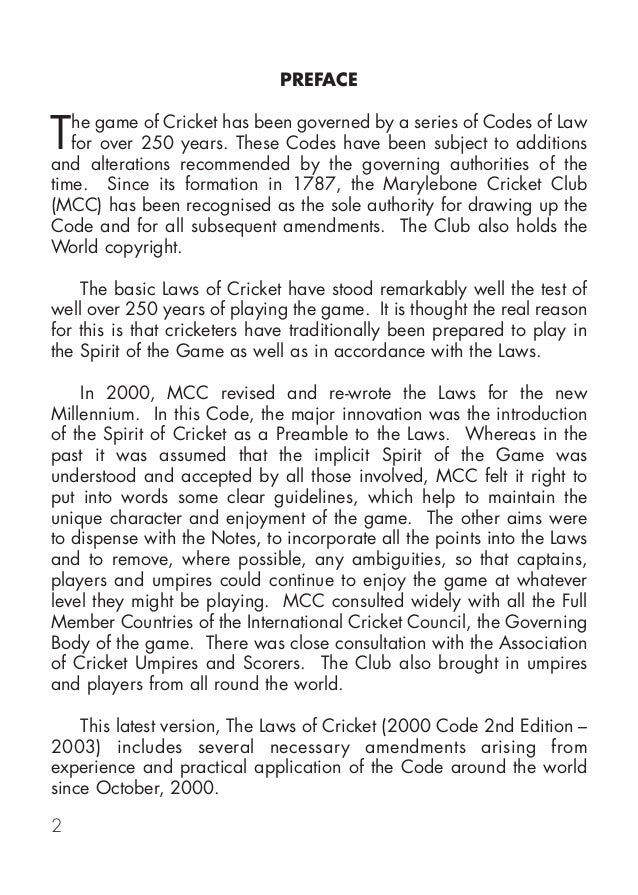 PREFACE The game of Cricket has been governed by a series of Codes of Law for over 250 years. These Codes have been subjec...