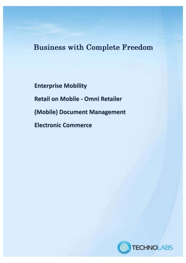 Business With Complete Freedom  Enterprise Mobility Retail on Mobile -Omni Retailer (Mobile) Document Management  Electron...