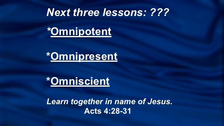 What Is Omnipotent Omniscient And Omnipresent