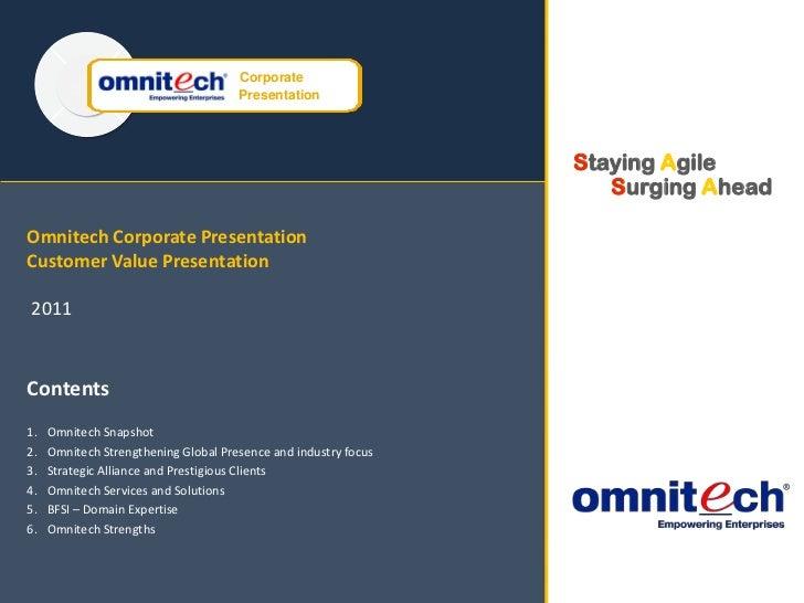 Omnitech Corporate Presentation Customer Value Presentation2011<br />Contents<br />Omnitech Snapshot<br />Omnitech Strengt...