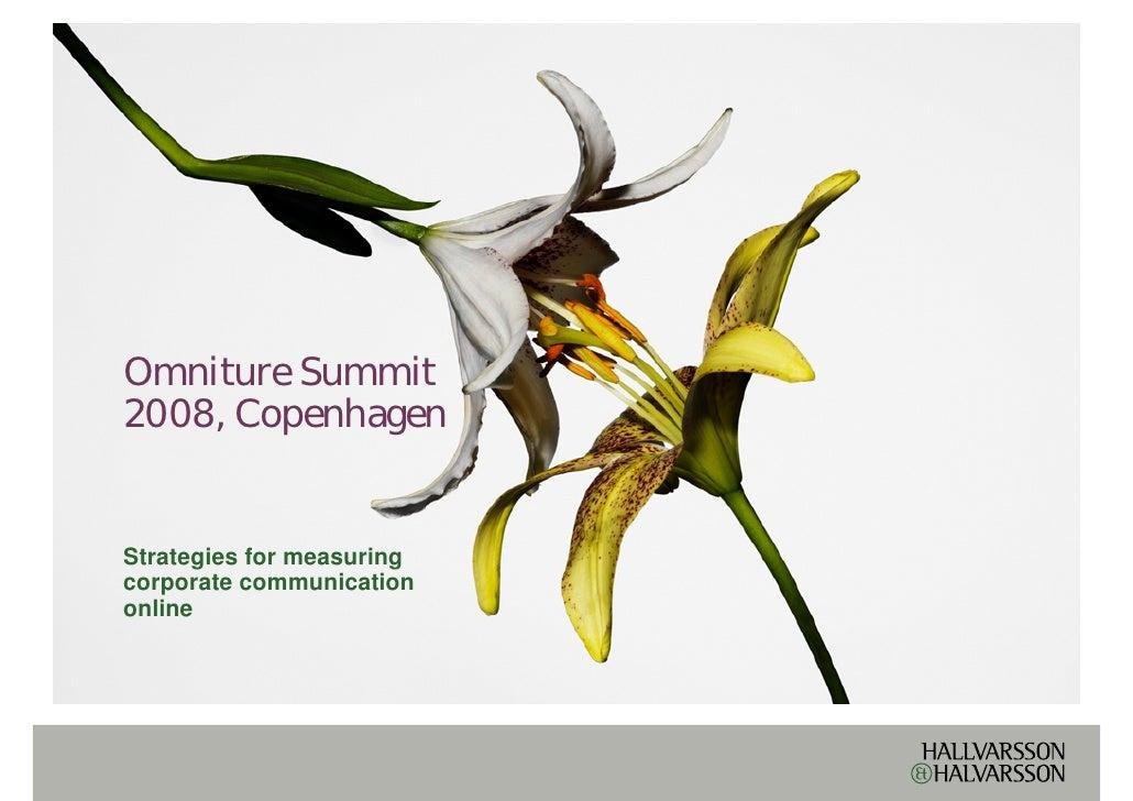 Omniture Summit 2008, Copenhagen   Strategies for measuring corporate communication online