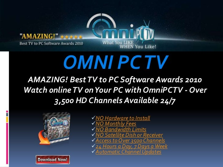 OMNI PC TVAMAZING! Best TV to PC Software Awards 2010Watch online TV on Your PC with OmniPCTV - Over 3,500 HD Channels Ava...