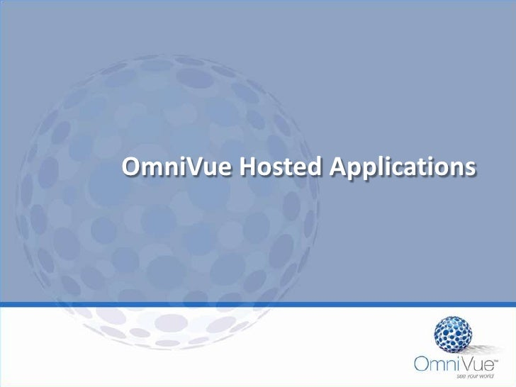 OmniVue Hosted Applications<br />