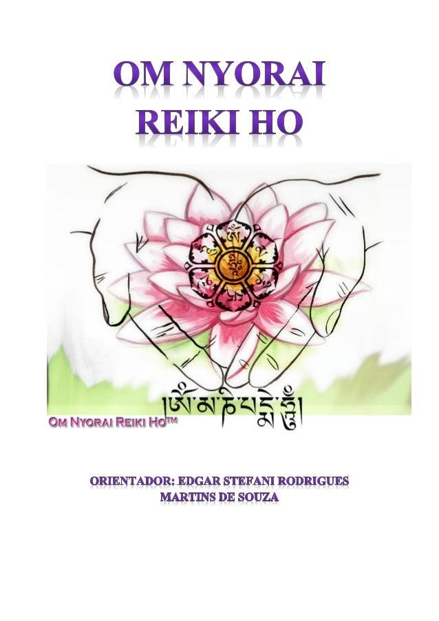 Om Nyorai Reiki Ho™Liberte-se das magoas e ressentimentos, traga a vossa paz  interna. Se podes emanar magoas, podes criar...