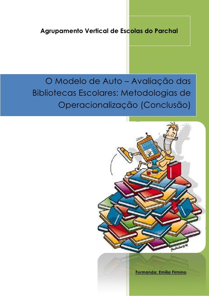 Agrupamento Vertical de Escolas do Parchal               Formanda: Emília Firmino24536403082925O Modelo de Auto – Avaliaçã...