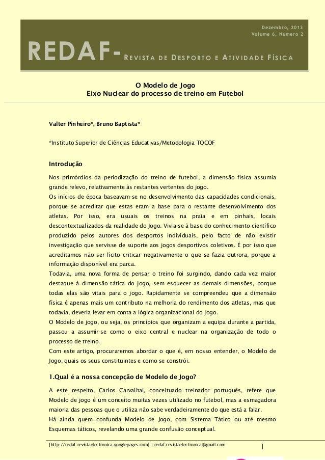 REDAF-  Dezembro, 2013 Volume 6, Número 2  REVISTA  DE  DESPORTO  E  ATIVIDADE FÍSICA  O Modelo de Jogo Eixo Nuclear do pr...