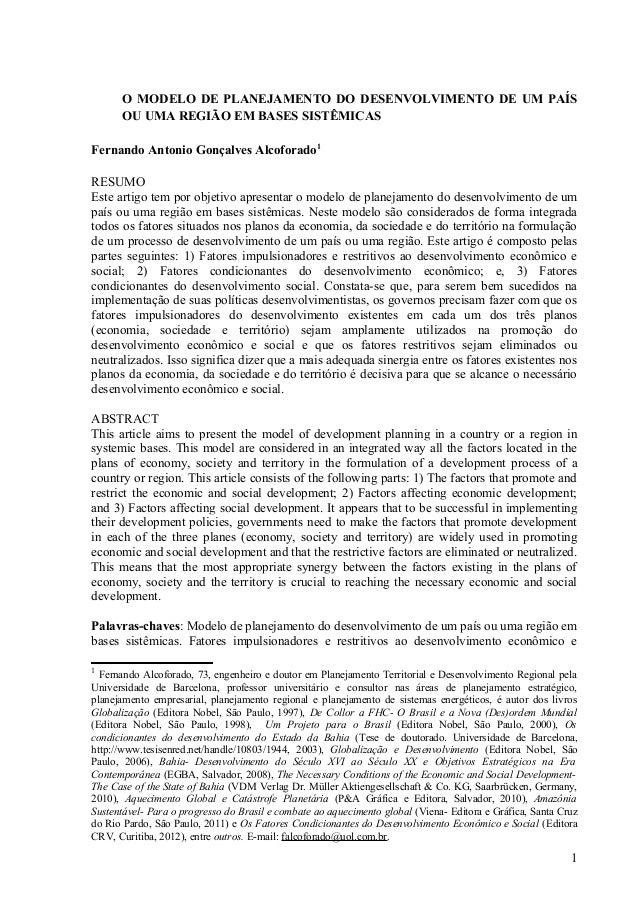 O MODELO DE PLANEJAMENTO DO DESENVOLVIMENTO DE UM PAÍS OU UMA REGIÃO EM BASES SISTÊMICAS Fernando Antonio Gonçalves Alcofo...