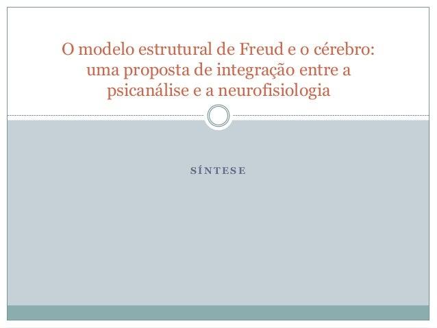 O modelo estrutural de Freud e o cérebro:   uma proposta de integração entre a     psicanálise e a neurofisiologia        ...