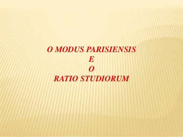 O MODUS PARISIENSIS E O RATIO STUDIORUM