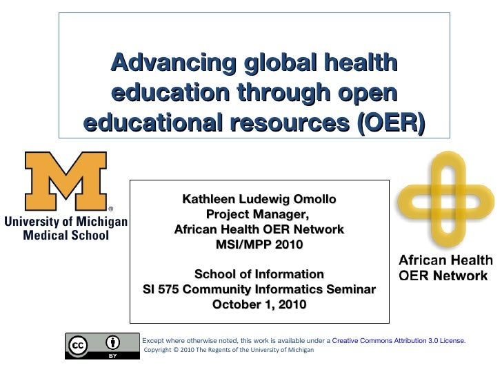 Kathleen Ludewig Omollo Project Manager,  African Health OER Network MSI/MPP 2010 School of Information SI 575 Community I...