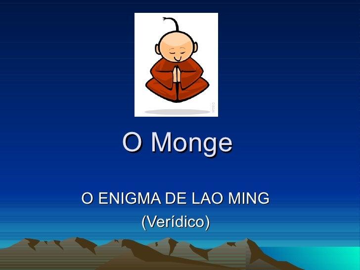O Monge O ENIGMA DE LAO MING (Verídico)