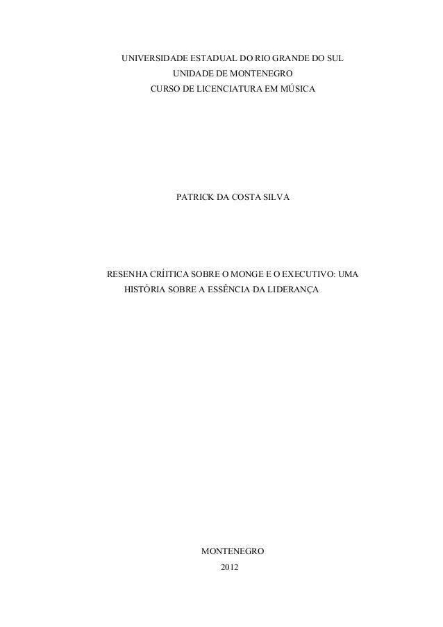 UNIVERSIDADE ESTADUAL DO RIO GRANDE DO SUL UNIDADE DE MONTENEGRO CURSO DE LICENCIATURA EM MÚSICA PATRICK DA COSTA SILVA RE...