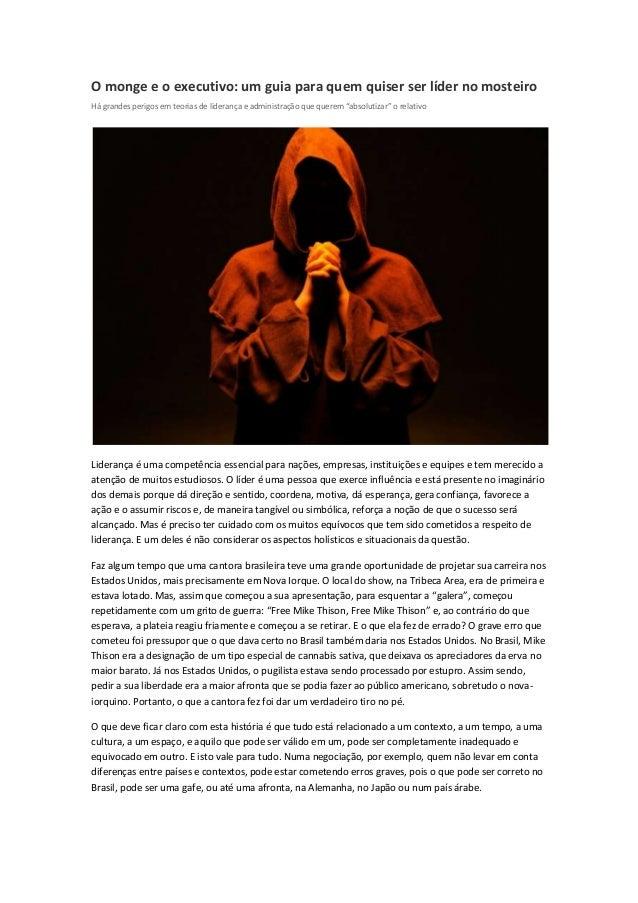 O monge e o executivo: um guia para quem quiser ser líder no mosteiro Há grandes perigos em teorias de liderança e adminis...