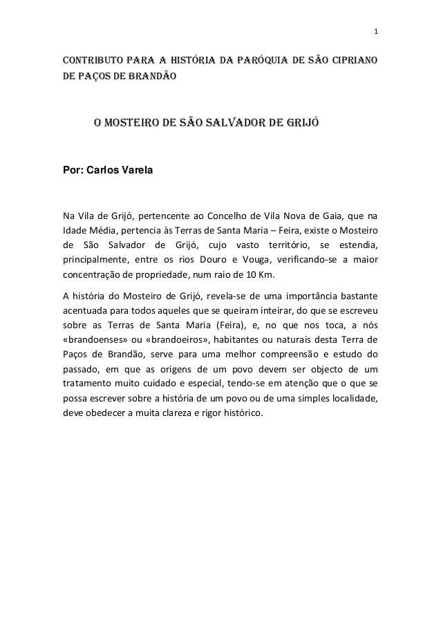1Contributo para a história da paróquia de são Ciprianode paços de brandão       O MOSTEIRO DE SÃO SALVADOR DE GRIJÓPor: C...