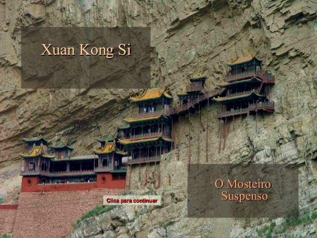 Xuan Kong SiXuan Kong Si O MosteiroO Mosteiro SuspensoSuspensoClica para continuarClica para continuar