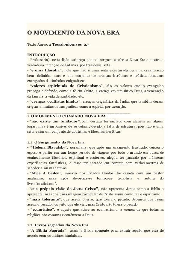 O MOVIMENTO DA NOVA ERA Texto Áureo: 2 Tessalonicenses 2.7 INTRODUÇÃO - Professor(a), nesta lição esclareça pontos intriga...