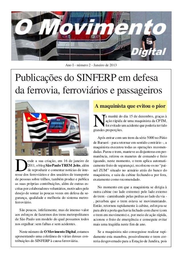 Ano I - número 2 - Janeiro de 2013Publicações do SINFERP em defesada ferrovia, ferroviários e passageiros                 ...