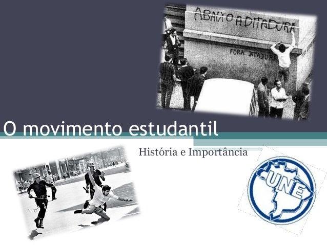 O movimento estudantil             História e Importância