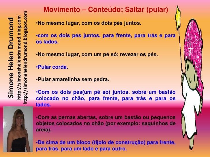 Movimento – Conteúdo: Saltar (pular)                         http://simonehelendrumond.blogspot.com                       ...