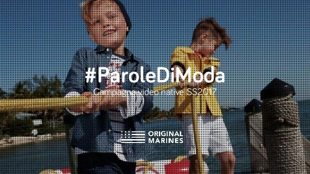 Campagna video native SS2017 #ParoleDiModa